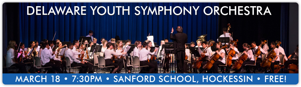 Join us for a concert by the Delaware Youth Symphony Orchestra at Sanford School in Hockessin on March 18!